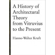 A History of Architectural Theory by Hanno Walter Kruft