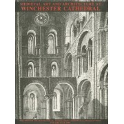 Medieval Art and Architecture at Winchester Cathedral: The British Archaeological Association Conference Transactions for the Year 1980: Vol. 6 by S. Heslop
