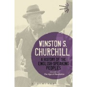 A History of the English-Speaking Peoples: Volume III by Sir Winston S. Churchill
