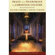 Image and Pilgrimage in Christian Culture by Victor Turner