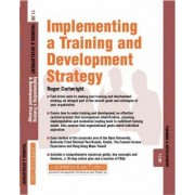 Developing and Implementing a Training and Development Strategy by Roger Cartwright