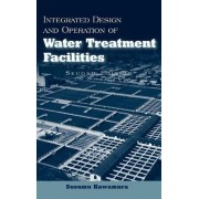 Integrated Design and Operation of Water Treatment Facilities by Susumu Kawamura