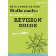 REVISE Edexcel GCSE Mathematics Spec A Linear Revision Guide Foundation - Print and Digital Pack by Harry Smith