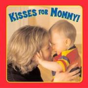 Kisses for Mommy! by Elizabeth Hathon