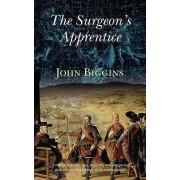 The Surgeon's Apprentice by John Biggins