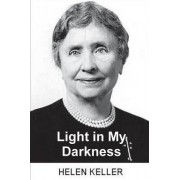 Light in My Darkness (My Religion) by Professor of Public Law European Law and International Law Helen Keller