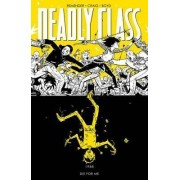 Deadly Class: Die for Me Volume 4 by Wes Craig