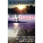 Arta de a fi fericit - 50 de reguli de viata - Arthur Schopenhauer