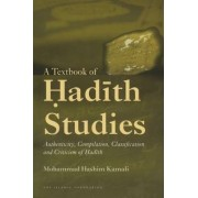 A Textbook of Hadith Studies by Mohammad Hashim Kamali