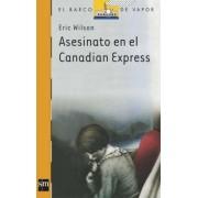 Asesinato En El Canadian Express by E Wilson