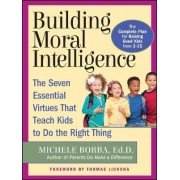 Building Moral Intelligence by Michele Borba