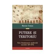 Putere si teritoriu. Tara Romaneasca medievala (secolele XIV-XVI).