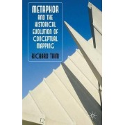 Metaphor and the Historical Evolution of Conceptual Mapping by Richard Trim