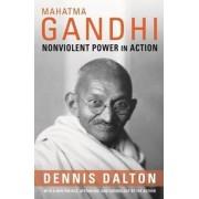 Mahatma Gandhi by Dennis Dalton
