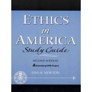 Ethics in America: Study Guide by Lisa H. Newton