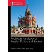 Routledge Handbook of Russian Politics and Society by Graeme Gill