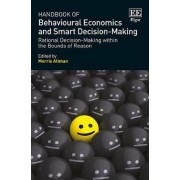 Handbook of Behavioural Economics and Smart Decision-Making by Morris Altman