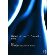 Globalization and EU Competition Policy by Umut Aydin