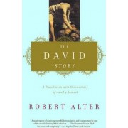 The David Story a Translation with Commentary of 1 and 2 Samuel by Robert Alter