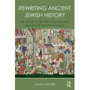 Rewriting Ancient Jewish History: The History of the Jews in Roman Times and the New Historical Method