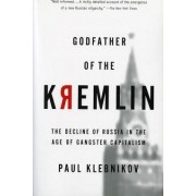 Godfather of the Kremlin by Paul Klebnikov