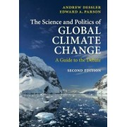 The Science and Politics of Global Climate Change by Andrew E. Dessler