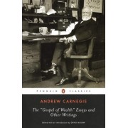 The Gospel of Wealth and Other Writing by Andrew Carnegie