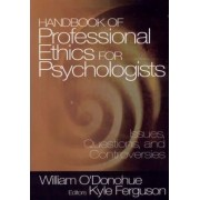 Handbook of Professional Ethics for Psychologists by William T. O'Donohue