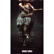 La oscura verdad de Mara Dyer / The Unbecoming of Mara Dyer by Michelle Hodkin