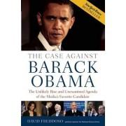 The Case Against Barack Obama by David Freddoso