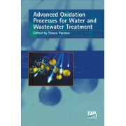 Advanced Oxidation Processes for Water and Wastewater Treatment by Simon Parsons