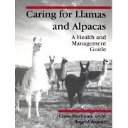 Caring for Llamas and Alpacas by C. Hoffman