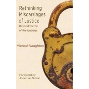 Rethinking Miscarriages of Justice by Michael Naughton