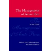 The Management of Acute Pain by Gilbert Park