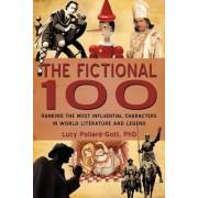 The Fictional 100 by Phd Lucy Pollard-Gott