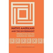 Native Americans and the Environment by Michael E. Harkin