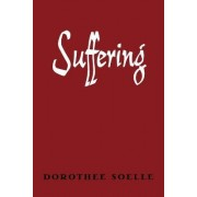 Suffering by Dorothee Soelle