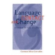 Language Contact and Change by Carmen Silva-Corvalan