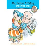 Mr. Putter & Tabby Bake the Cake by Cynthia Rylant