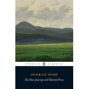 The Harz Journey and Selected Prose by Heinrich Heine