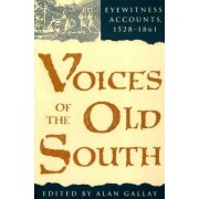Voices of the Old South by Alan Gallay