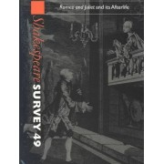 Shakespeare Survey: Romeo and Juliet and its Afterlife Volume 49 by Stanley W. Wells