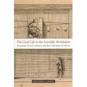 The Good Life in the Scientific Revolution by Matthew L. Jones