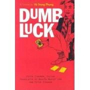 Dumb Luck by Peter Zinoman
