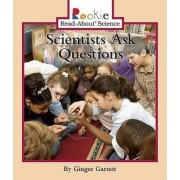 Scientists Ask Questions by Ginger Garrett