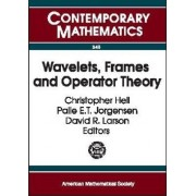 Wavelets, Frames and Operator Theory by Christopher Heil