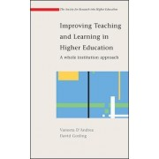 Improving Teaching and Learning in Higher Education: A Whole Institution Approach by Vaneeta D'Andrea