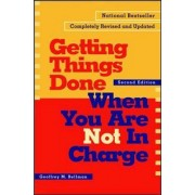 Getting things Done When You're not In Charge by Geoffrey M. Bellman