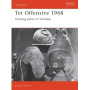 Tet Offensive, 1968 by James R. Arnold
