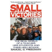Small Victories by Samuel G Freedman